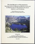 Water Rights in Wilderness: The Influence of Reserved Rights Language on Protection of Wilderness Water in Arizona and Colorado