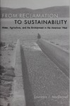 From Reclamation to Sustainability: Water, Agriculture, and the Environment in the American West